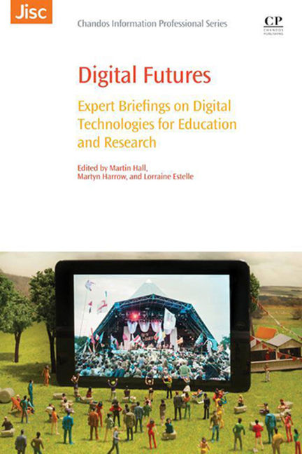 Digital Futures: Expert Briefings on Digital Technologies for Education and Research - 9780081004005