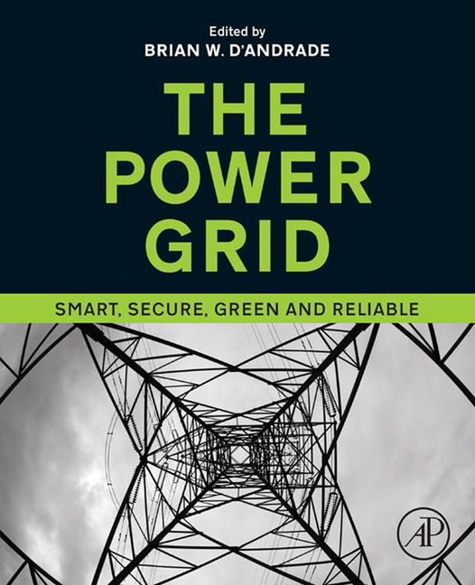 The Power Grid: Smart, Secure, Green and Reliable - 9780081009529