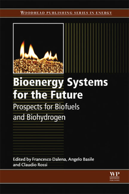 Bioenergy Systems for the Future: Prospects for Biofuels and Biohydrogen - 9780081010266