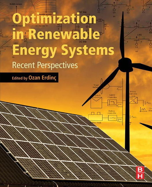 Optimization in Renewable Energy Systems: Recent Perspectives - 9780081012093