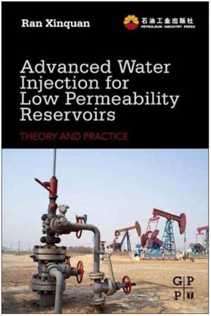Advanced Water Injection for Low Permeability Reservoirs - 9780123973214