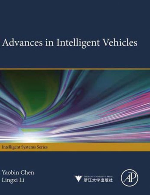 Advances in Intelligent Vehicles - 9780123973276