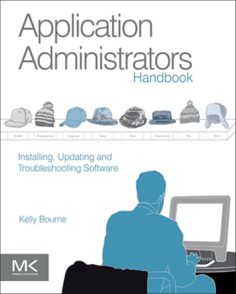 Application Administrators Handbook - 9780124017122