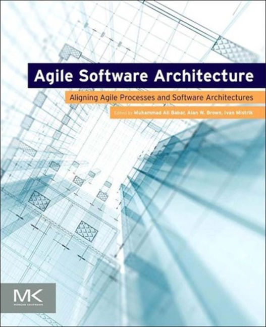Agile Software Architecture - 9780124078857