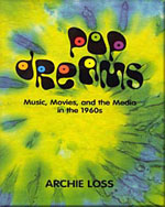Pop Dreams: Music, Movies, and the Media in the American 1960's - 9780155041462