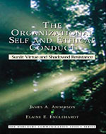 The Organizational Self and Ethical Conduct: Sunlit Virtue and Shadowed Resistance - 9780155082601