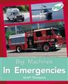 Big Machines In Emergencies