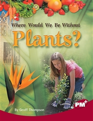 Where Would We Be Without Plants? - 9780170099356