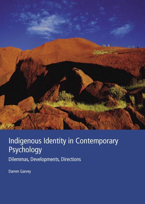 Indigenous Identity in Contemporary Psychology: Dilemmas, Developments, Directions - 9780170133890
