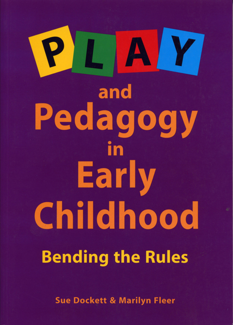 Play and Pedagogy in Early Childhood: Bending the Rules - 9780170135993