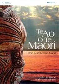 Te Ao O Te Maori: The World of the Maori - 9780170182249