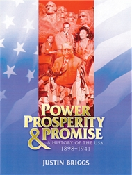 Power, Prosperity and Promise: A History of the USA 1898-1941 - 9780170197915