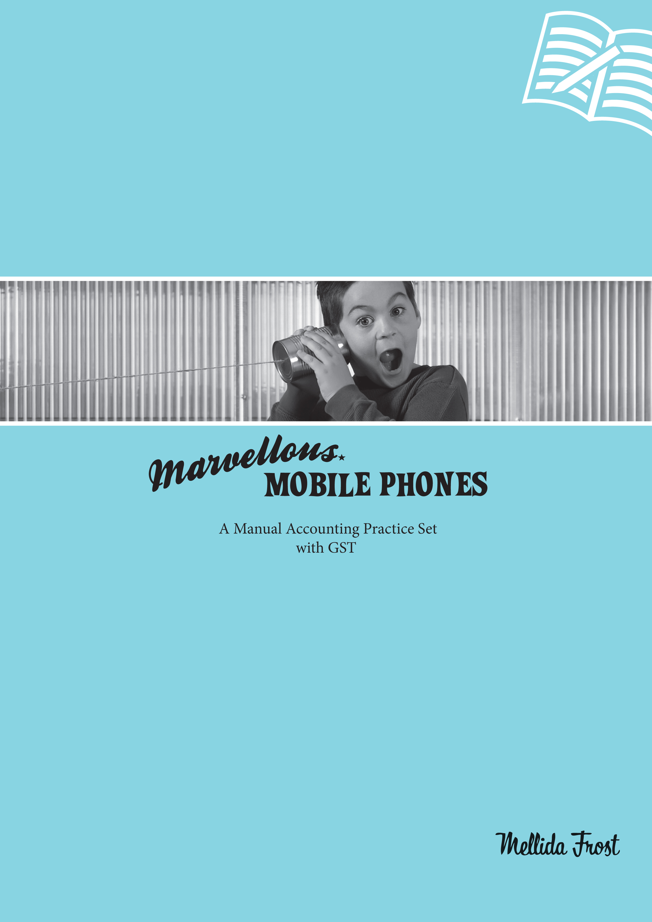 Marvellous Mobile Phones: A Manual Accounting Practice Set with GST - 9780170199230