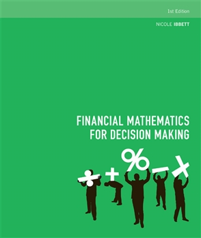 Financial Mathematics for Decision Making - 9780170215695