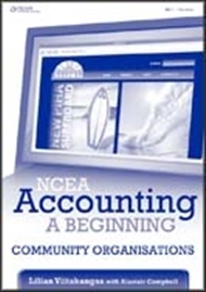 NCEA Accounting - A Beginning Level One: Community Organisations Student Book - 9780170218306
