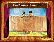Little Plays: The Broken Flower Pot - 9780170228848