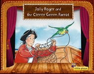Little Plays: Jolly Roger and the Clever Green Parrot - 9780170228947