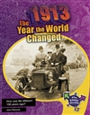 1913: The Year the World Changed