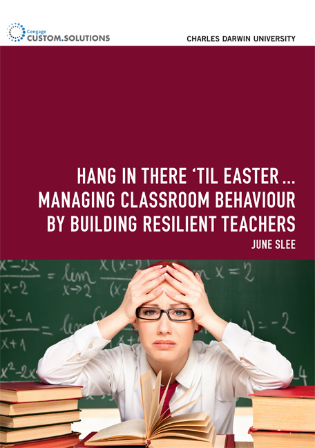 Hang in there 'til Easter…: Managing classroom behaviour by building resilient teachers - 9780170235389