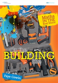 Maths in the Real World - On The Building Site - 9780170238670