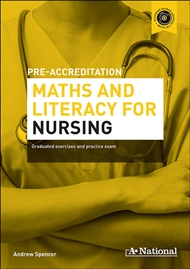 A+ Pre-accreditation Maths and Literacy for Nursing - 9780170241724