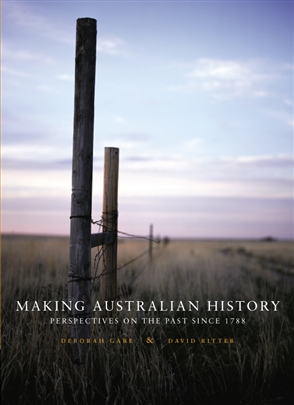 Making Australian History: Perspectives on the Past Since 1788 - 9780170346924