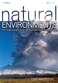 Natural Environments: The Taupo Volcanic Zone and the South Island High Country for NCEA Level 2 - 9780170348041