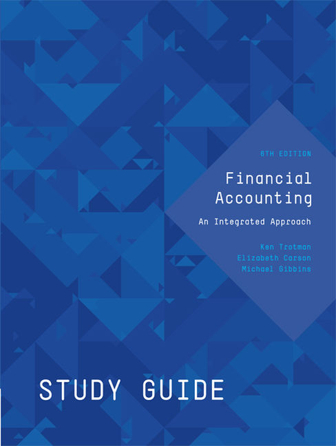 Study Guide for Trotman Financial Accounting: An Integrated Approach - 9780170349703