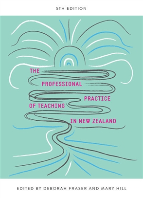 The Professional Practice of Teaching in New Zealand - 9780170350716