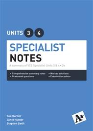 A+ Specialist Mathematics Notes VCE Units 3 & 4 - 9780170354066