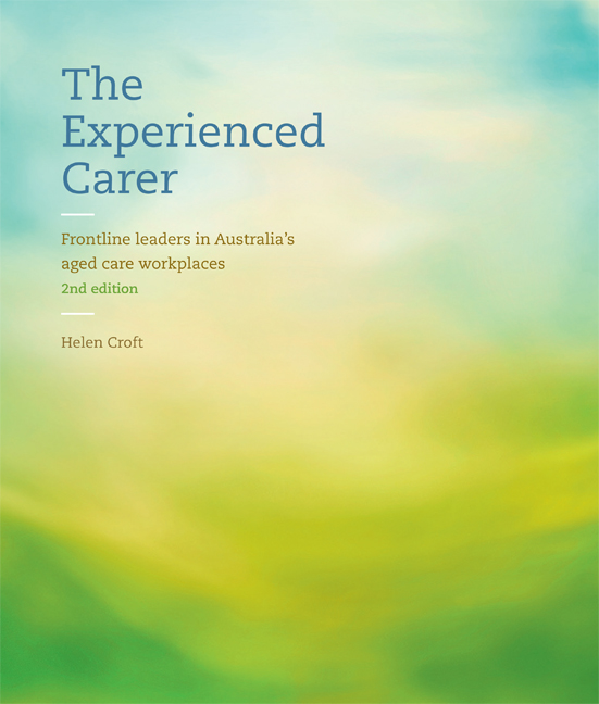 The Experienced Carer: Frontline Leaders in Australia's Aged Care Workplaces - 9780170355445