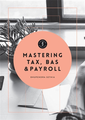 Mastering Tax, BAS & Payroll - 9780170368810
