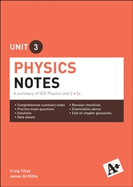 A+ Physics Notes VCE Unit 3 - 9780170374019