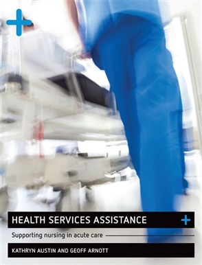 Health Services Assistance: Supporting Nursing in Acute Care - 9780170387026