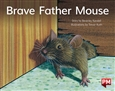 Brave Father Mouse