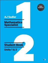Sadler Maths Specialist Units 1 & 2 – Revised with 2 Access Codes - 9780170390477