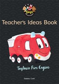 Teacher's Ideas Book: Toytown Fire Engine - 9780170393386