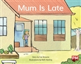 Mum is Late