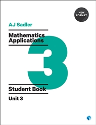 Sadler Maths Applications Unit 3 – Revised Format with 2 access codes - 9780170394994