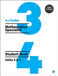 Sadler Maths Specialist Units 3 & 4 – Revised Format with 2 Access Codes - 9780170395274