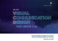 Nelson Visual Communication Design VCE Units 1-4 Workbook - 9780170401791