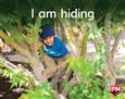 I am hiding