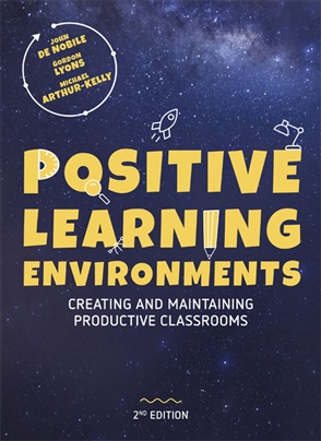 Positive Learning Environments : Creating and Maintaining Productive Classrooms - 9780170439138