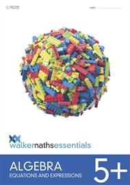Walker Maths Essentials Algebra 5+ Equations and Expressions - 9780170447096