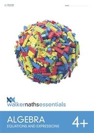 Walker Maths Essentials Algebra 4+ Equations and Expressions - 9780170447416