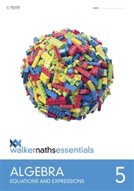 Walker Maths Essentials Algebra 5 Equations and Expressions - 9780170447454