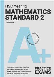 A+ HSC Year 12 Mathematics Standard 2 Practice Exams - 9780170459211