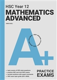 A+ HSC Year 12 Mathematics Advanced Practice Exams