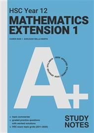 A+ HSC Year 12 Mathematics Extension 1 Study Notes - 9780170459242