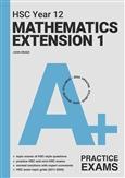A+ HSC Year 12 Mathematics Extension 1 Practice Exams